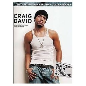 CRAIG DAVID- SLICKER THAN YOUR AVERAGE