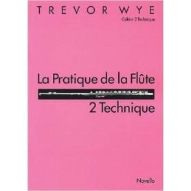 La Pratique de la Flûte  TREVOR WYE Cahier 2 Technique