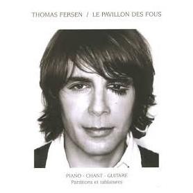 THOMAS FERSEN /  LE PAVILLON DES FOUS
