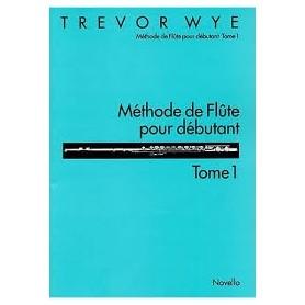 Méthode de Flûte pour débutant Tome 1 TREVOR WYE