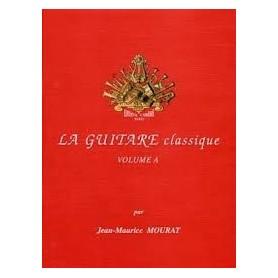 LA GUITARE CLASSIQUE VOLUME A par Jean-Maurice MOURAT